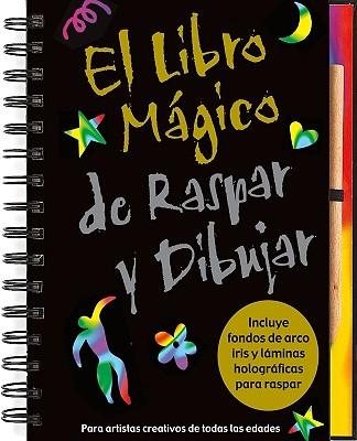 El Libro M+�gico de Raspar y Dibujar / Super Scratch & Sketch By Steckler, Kerren Barbas